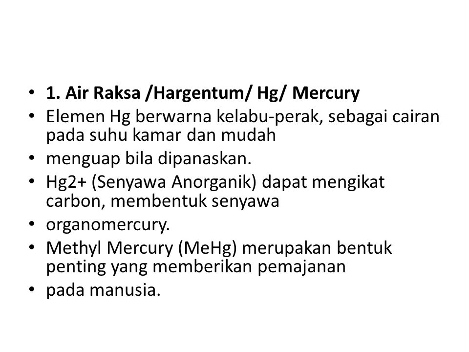 1. Air Raksa /Hargentum/ Hg/ Mercury