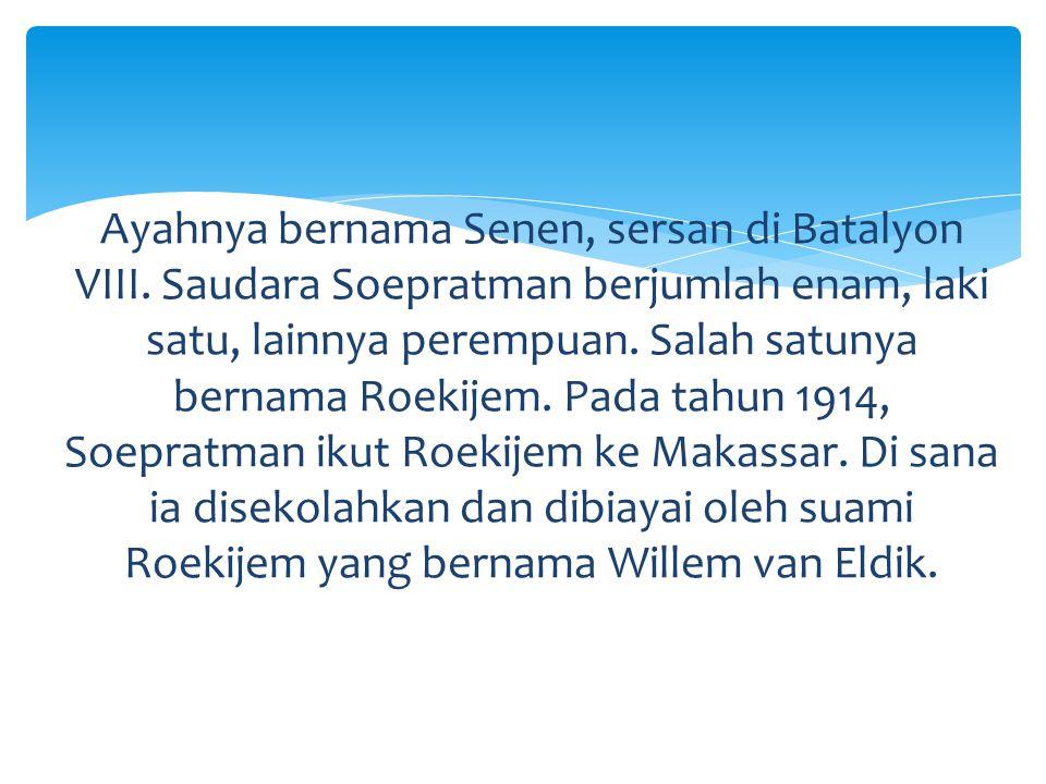 Ayahnya bernama Senen, sersan di Batalyon VIII