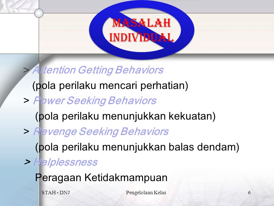 Masalah Individual > Attention Getting Behaviors