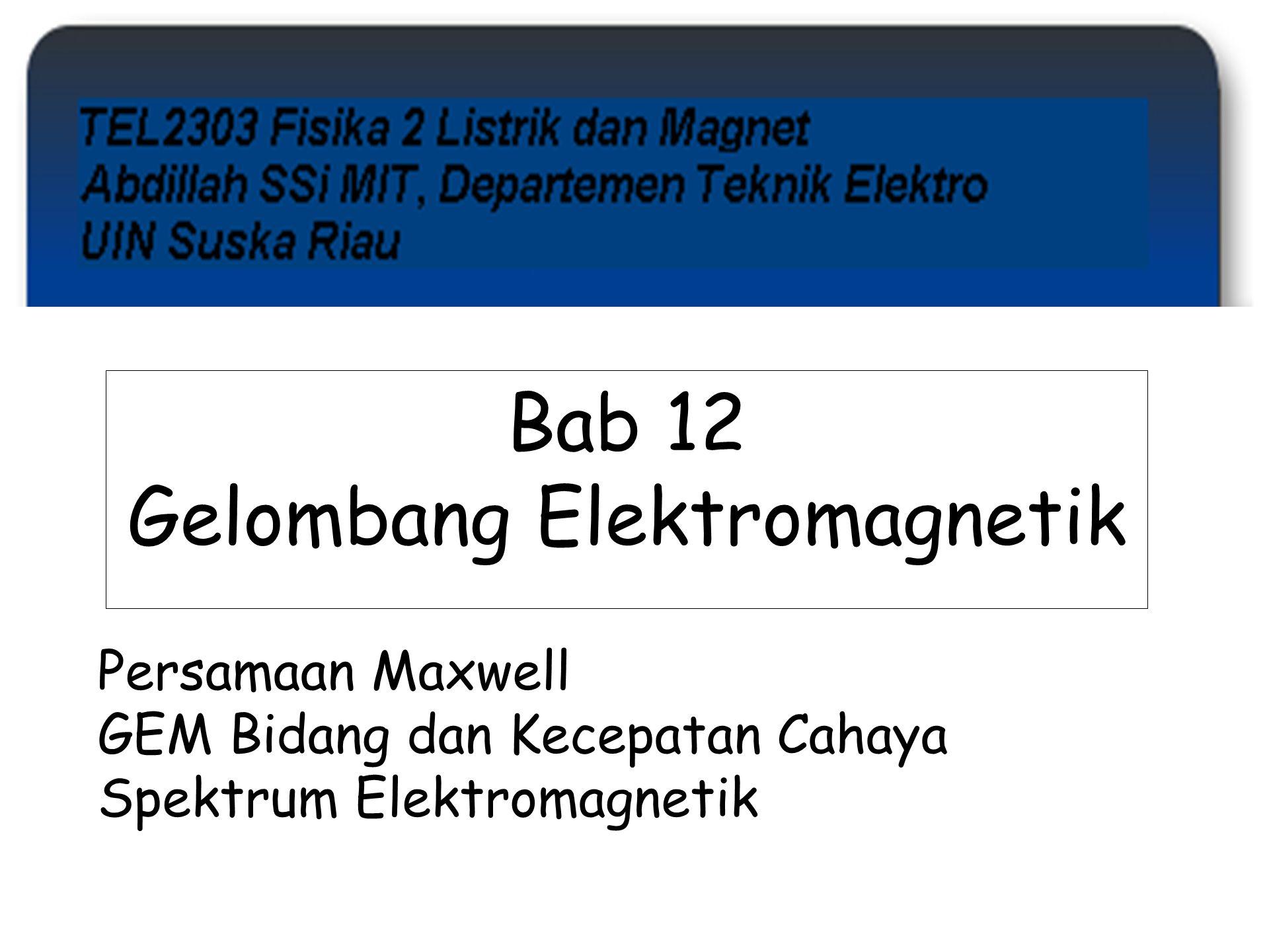 Bab 12 Gelombang Elektromagnetik