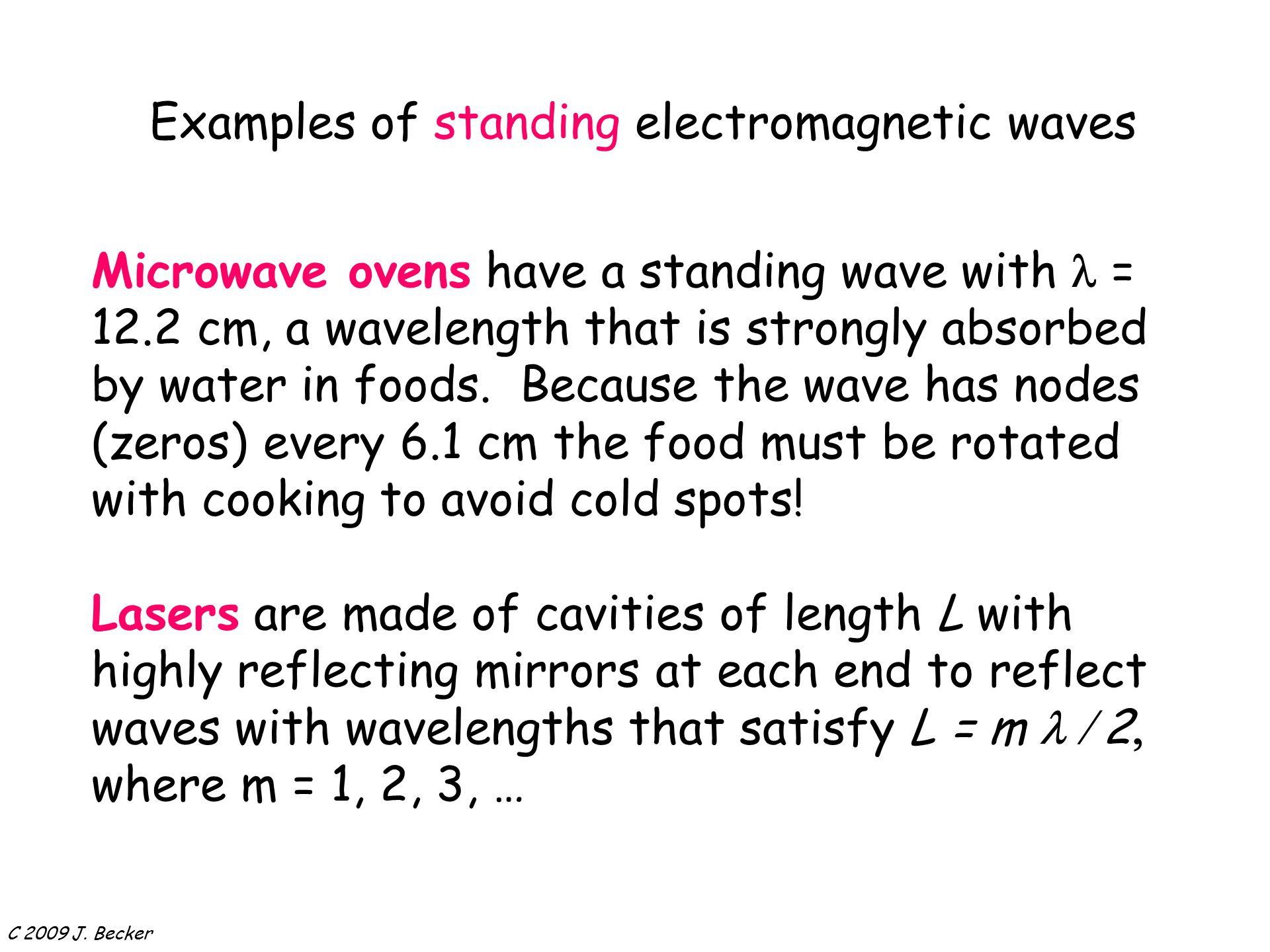 Examples of standing electromagnetic waves