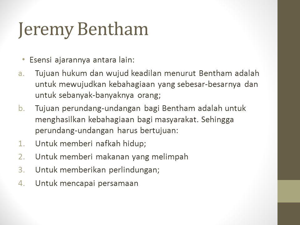 Jeremy Bentham Esensi ajarannya antara lain: