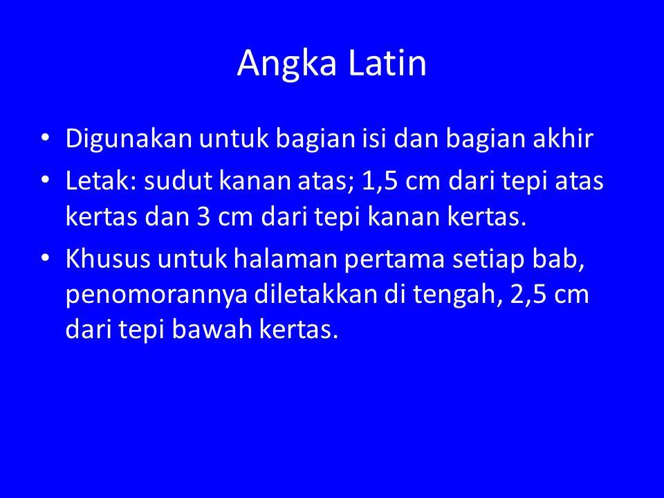 Angka Latin Digunakan untuk bagian isi dan bagian akhir