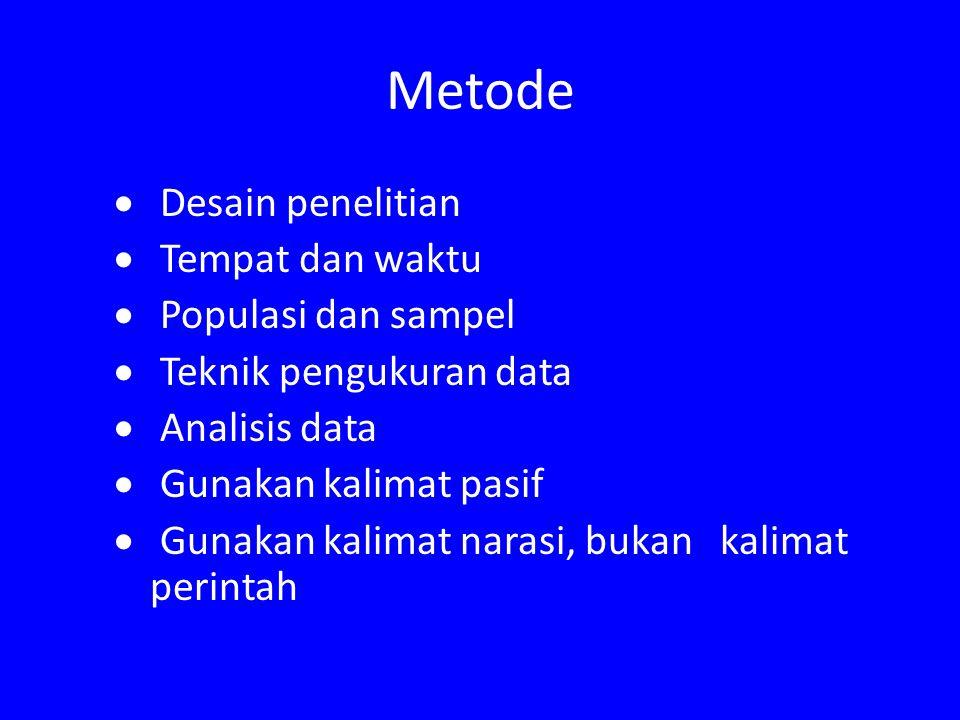 Metode Desain penelitian Tempat dan waktu Populasi dan sampel