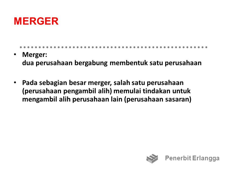 MERGER Merger: dua perusahaan bergabung membentuk satu perusahaan