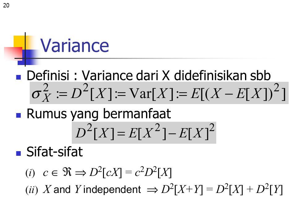 Variance Definisi : Variance dari X didefinisikan sbb
