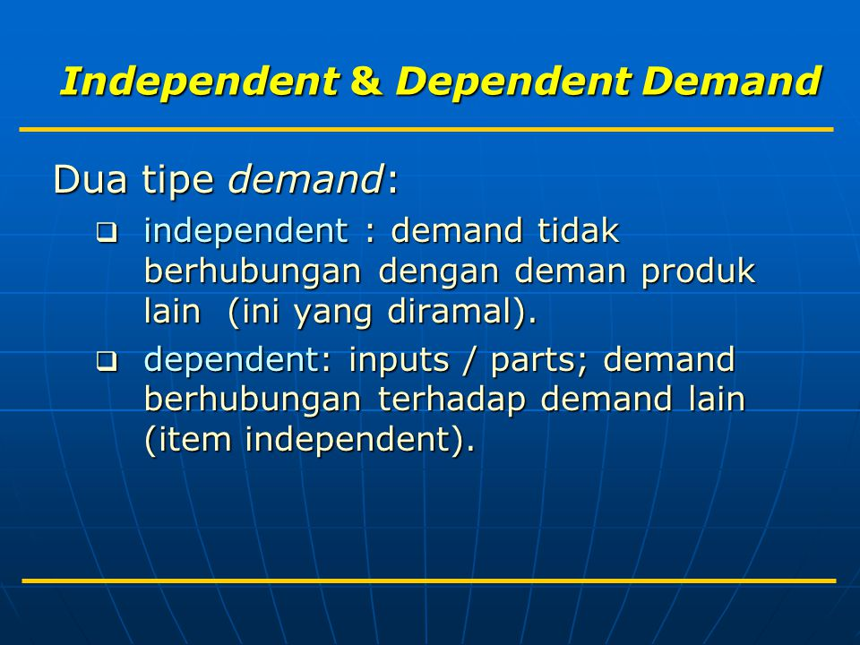 Independent & Dependent Demand