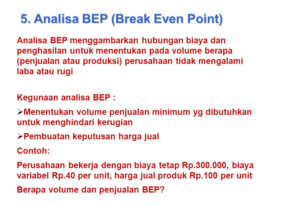 5. Analisa BEP (Break Even Point)