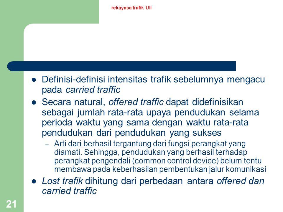 Lost trafik dihitung dari perbedaan antara offered dan carried traffic