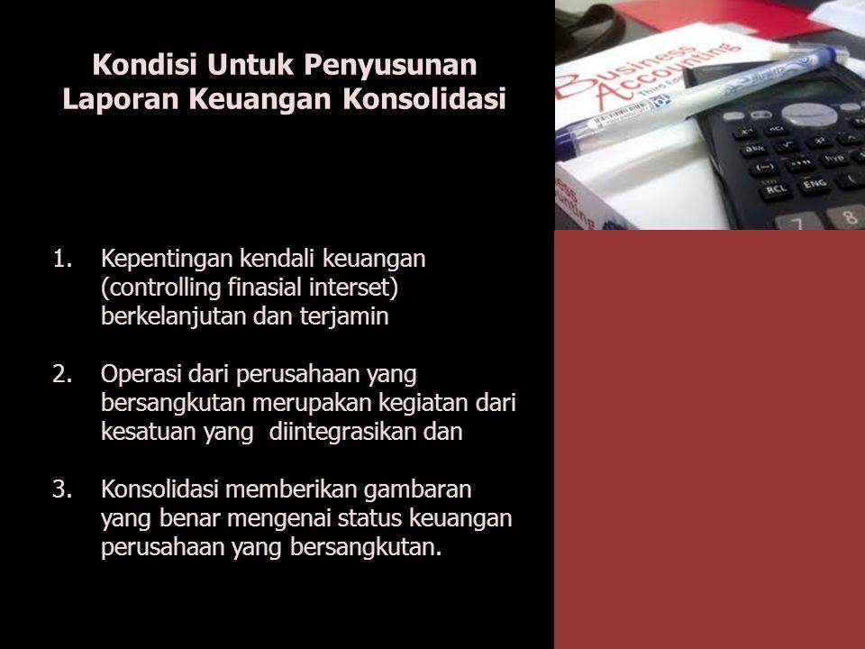Kondisi Untuk Penyusunan Laporan Keuangan Konsolidasi