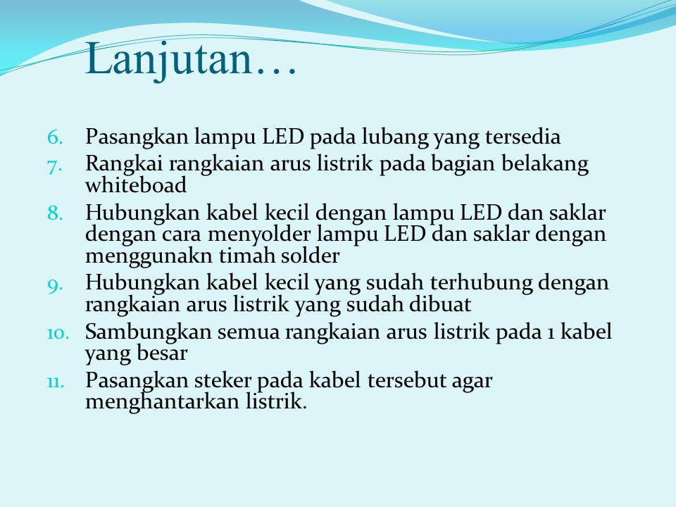 Lanjutan… Pasangkan lampu LED pada lubang yang tersedia