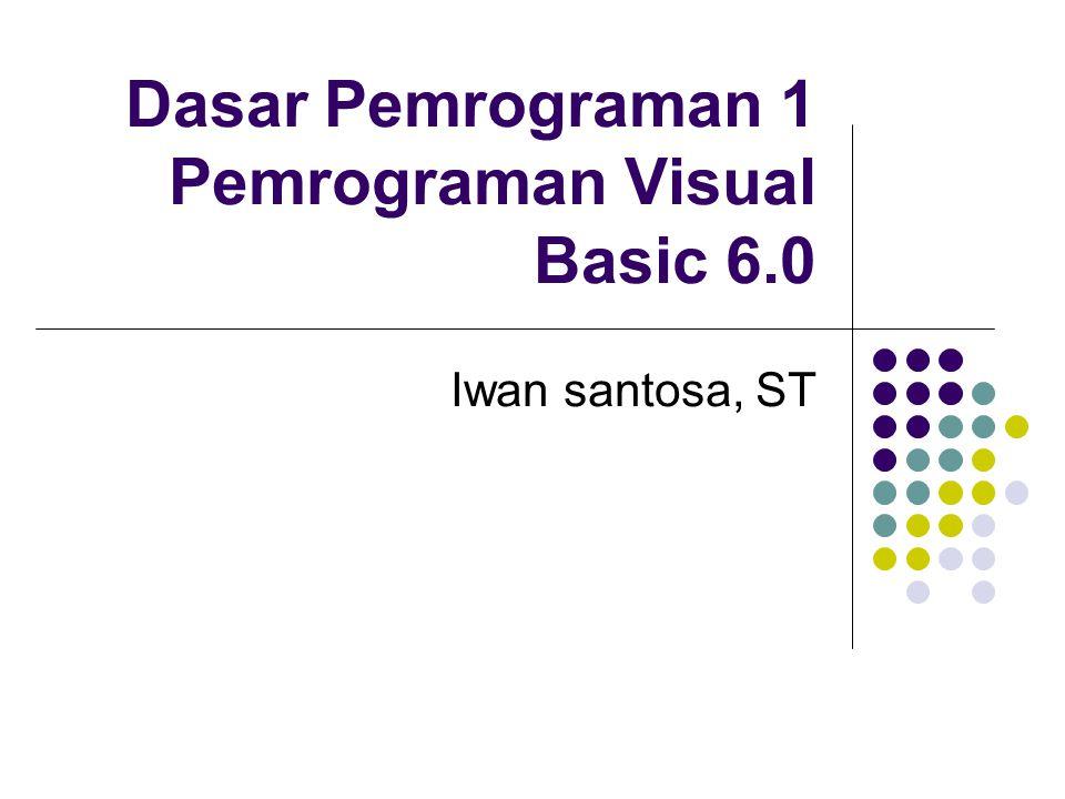 Dasar Pemrograman 1 Pemrograman Visual Basic 6.0
