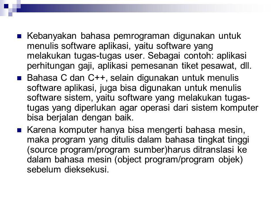 Kebanyakan bahasa pemrograman digunakan untuk menulis software aplikasi, yaitu software yang melakukan tugas-tugas user. Sebagai contoh: aplikasi perhitungan gaji, aplikasi pemesanan tiket pesawat, dll.