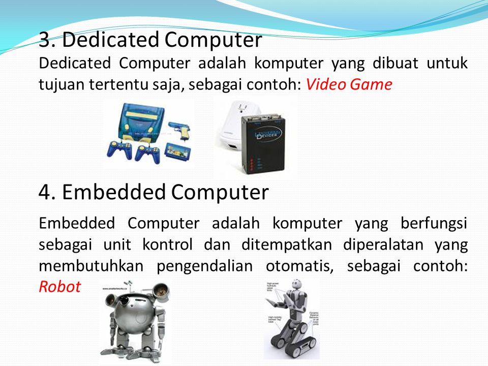 3. Dedicated Computer 4. Embedded Computer