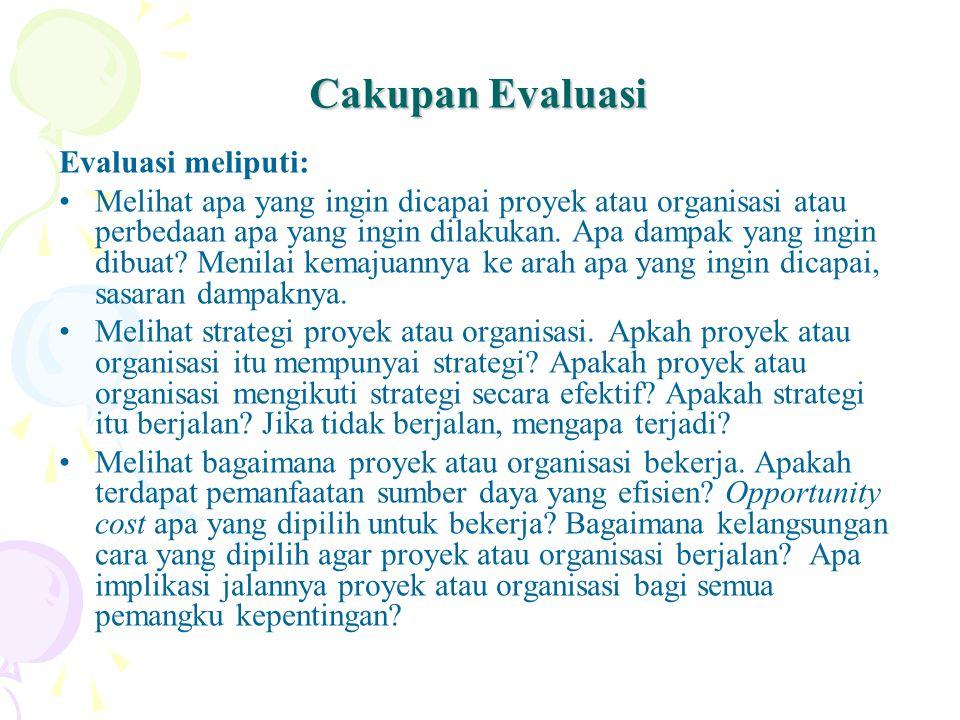 Cakupan Evaluasi Evaluasi meliputi: