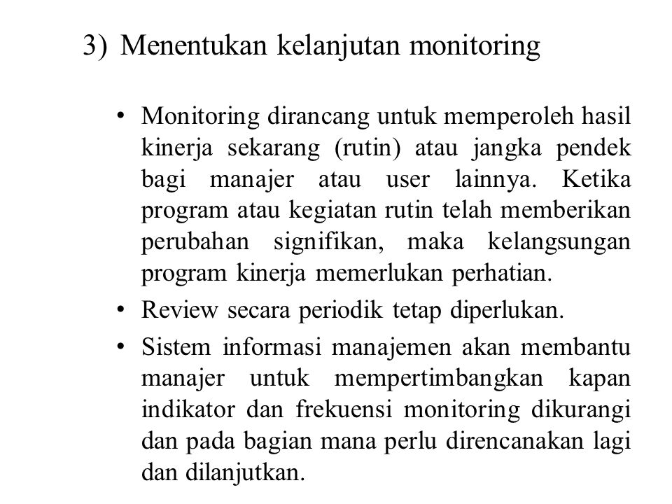 Menentukan kelanjutan monitoring