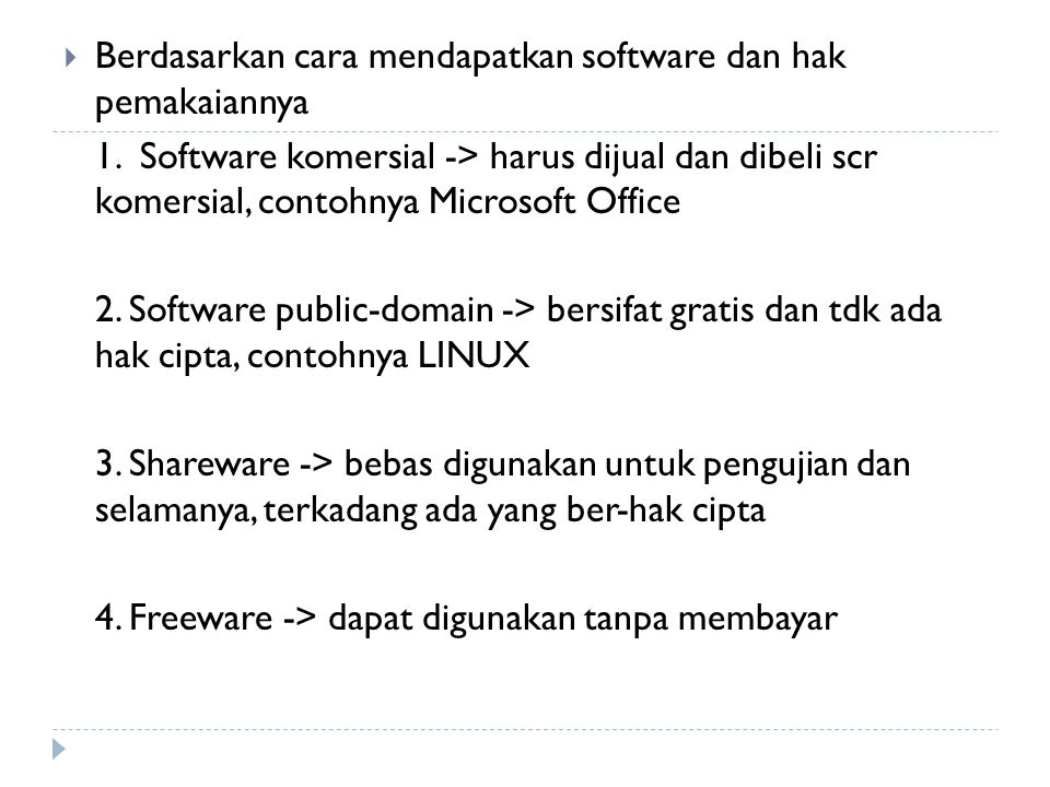 Berdasarkan cara mendapatkan software dan hak pemakaiannya
