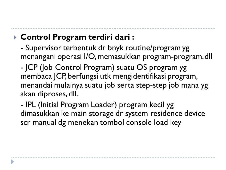 Control Program terdiri dari :