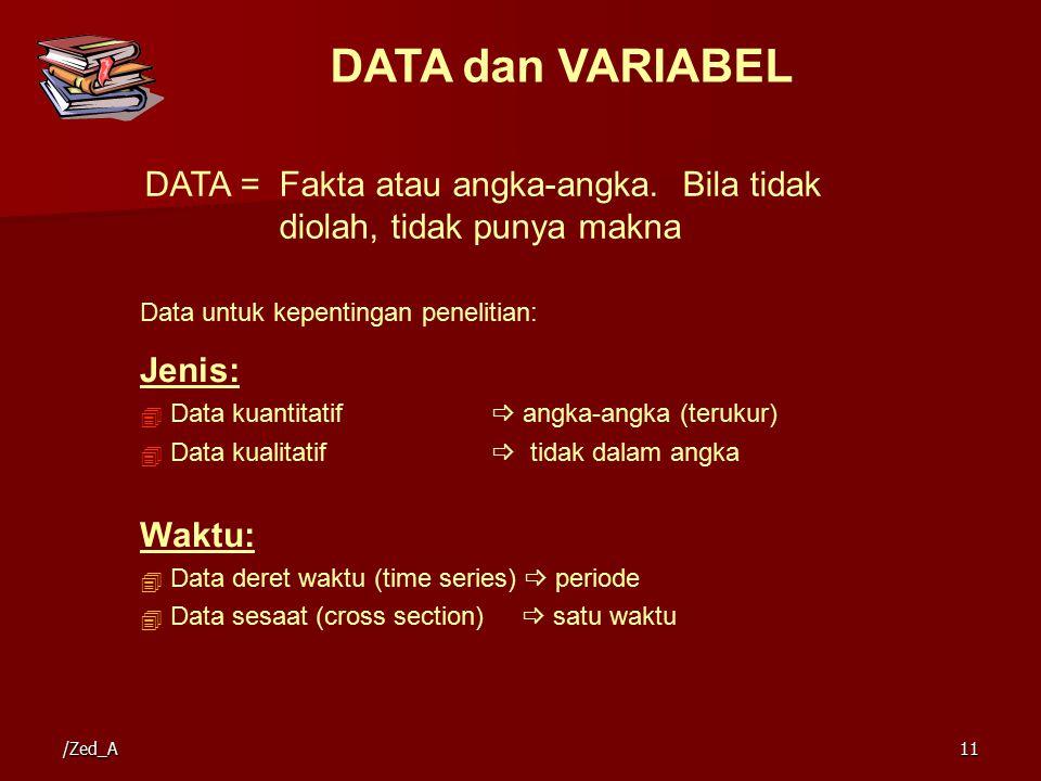 DATA dan VARIABEL DATA = Fakta atau angka-angka. Bila tidak
