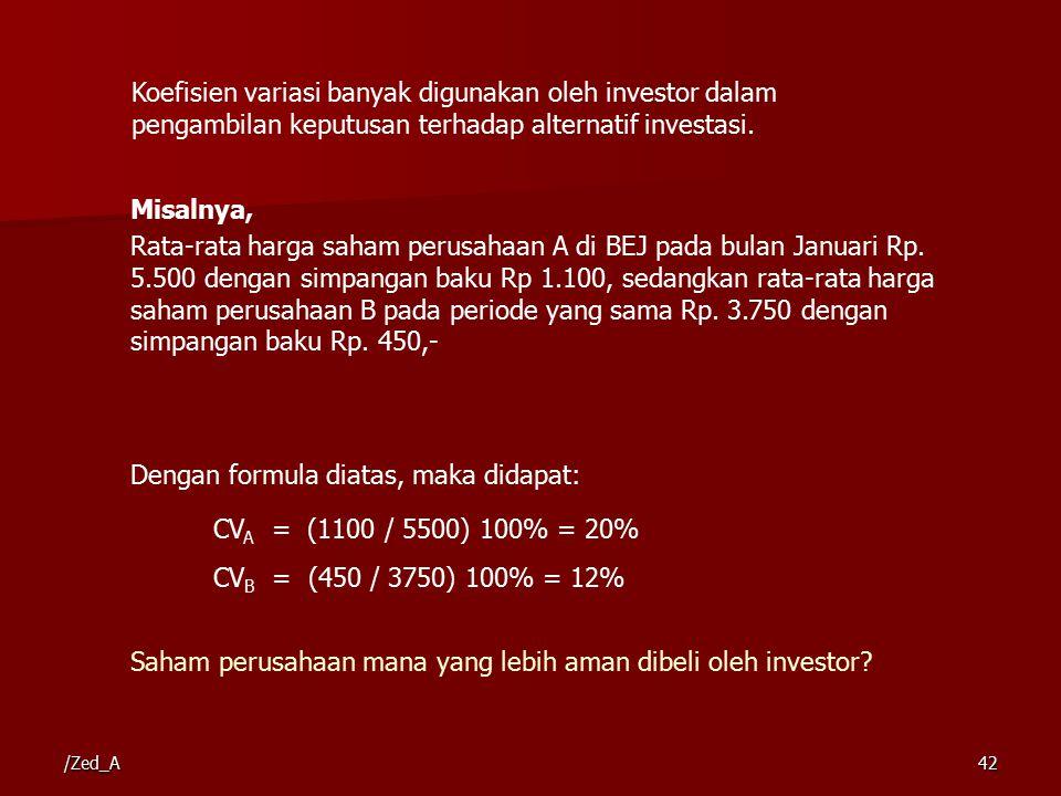 Dengan formula diatas, maka didapat: CVA = (1100 / 5500) 100% = 20%