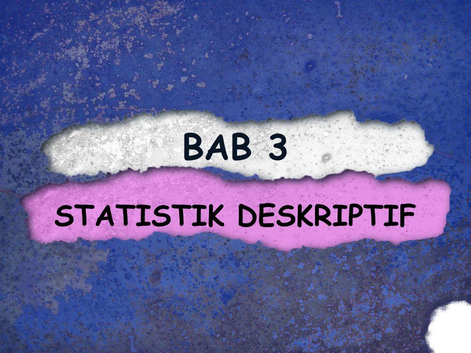 BAB 3 STATISTIK DESKRIPTIF