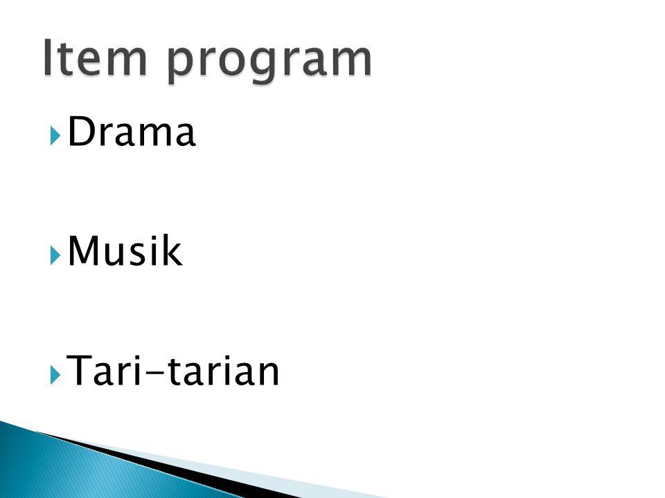 Item program Drama Musik Tari-tarian