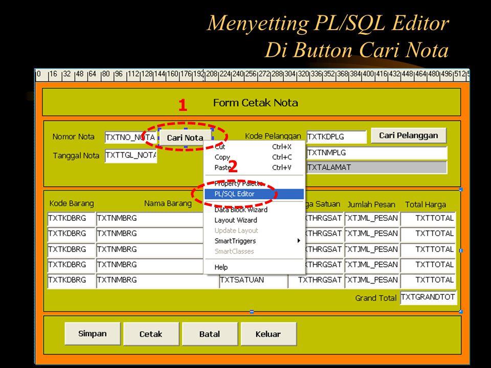 Menyetting PL/SQL Editor Di Button Cari Nota
