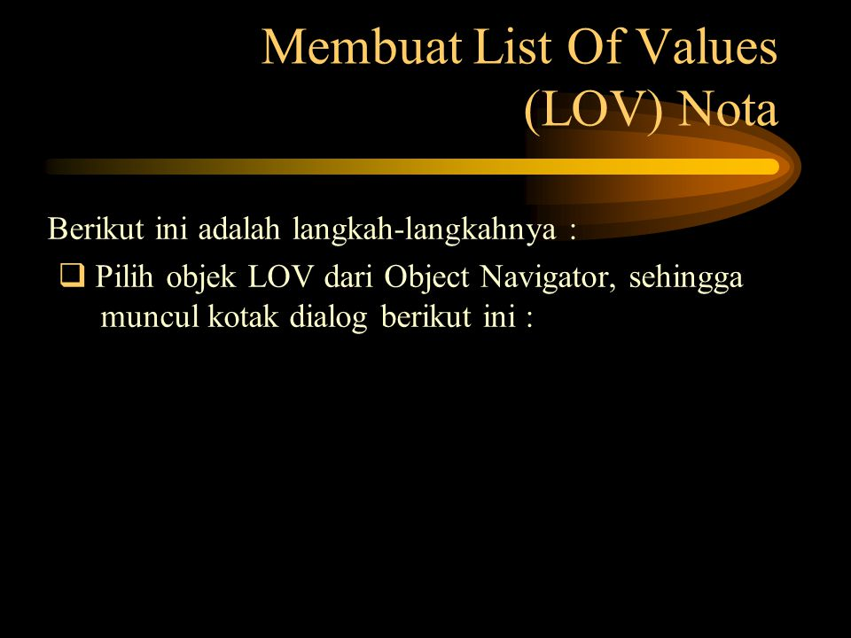Membuat List Of Values (LOV) Nota