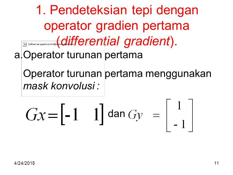 1. Pendeteksian tepi dengan operator gradien pertama (differential gradient).