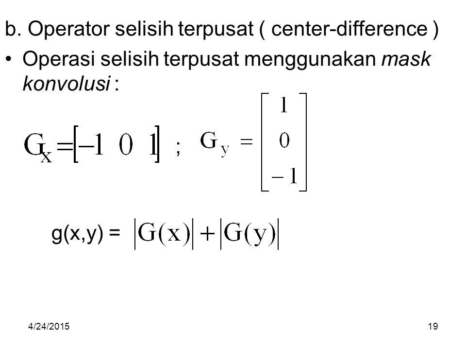 b. Operator selisih terpusat ( center-difference )