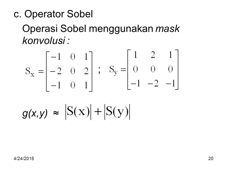 Operasi Sobel menggunakan mask konvolusi :
