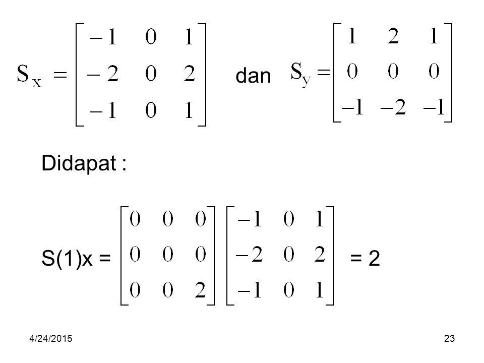 dan Didapat : S(1)x = = 2 4/14/2017