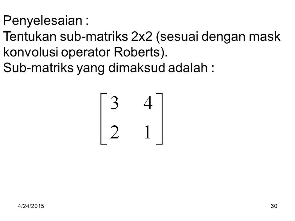 Tentukan sub-matriks 2x2 (sesuai dengan mask