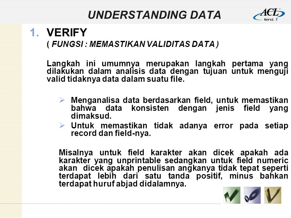 UNDERSTANDING DATA VERIFY ( FUNGSI : MEMASTIKAN VALIDITAS DATA )