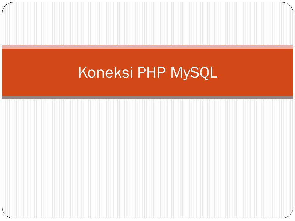 Koneksi PHP MySQL
