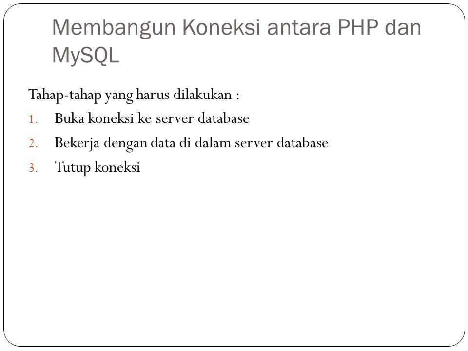 Membangun Koneksi antara PHP dan MySQL