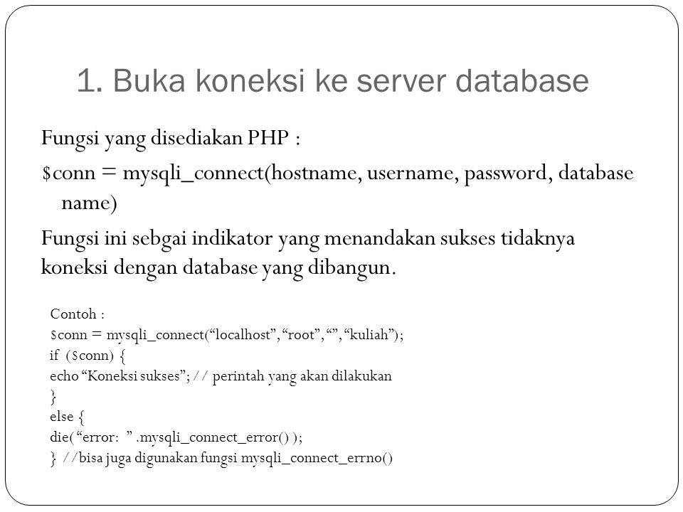 1. Buka koneksi ke server database