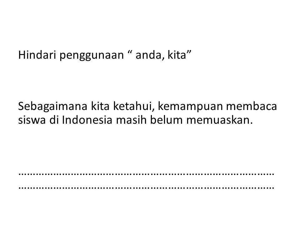 Hindari penggunaan anda, kita Sebagaimana kita ketahui, kemampuan membaca siswa di Indonesia masih belum memuaskan.