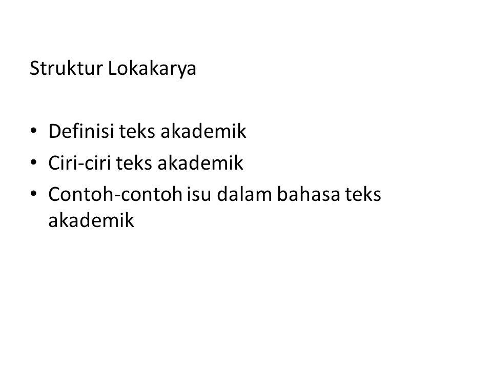 Struktur Lokakarya Definisi teks akademik. Ciri-ciri teks akademik.