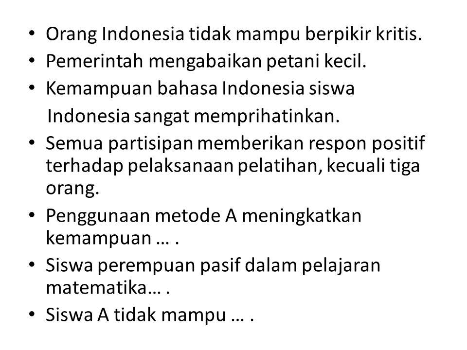 Orang Indonesia tidak mampu berpikir kritis.