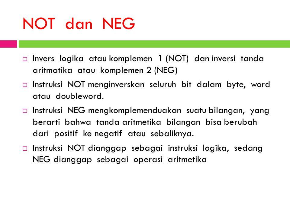 NOT dan NEG Invers logika atau komplemen 1 (NOT) dan inversi tanda aritmatika atau komplemen 2 (NEG)