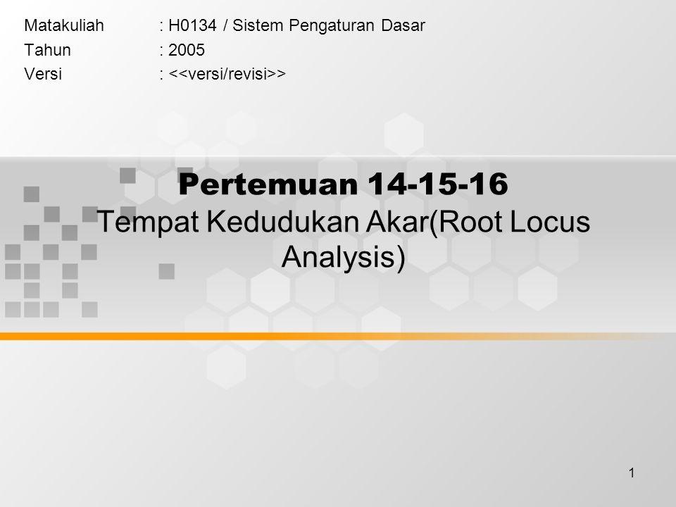 Pertemuan 14-15-16 Tempat Kedudukan Akar(Root Locus Analysis)