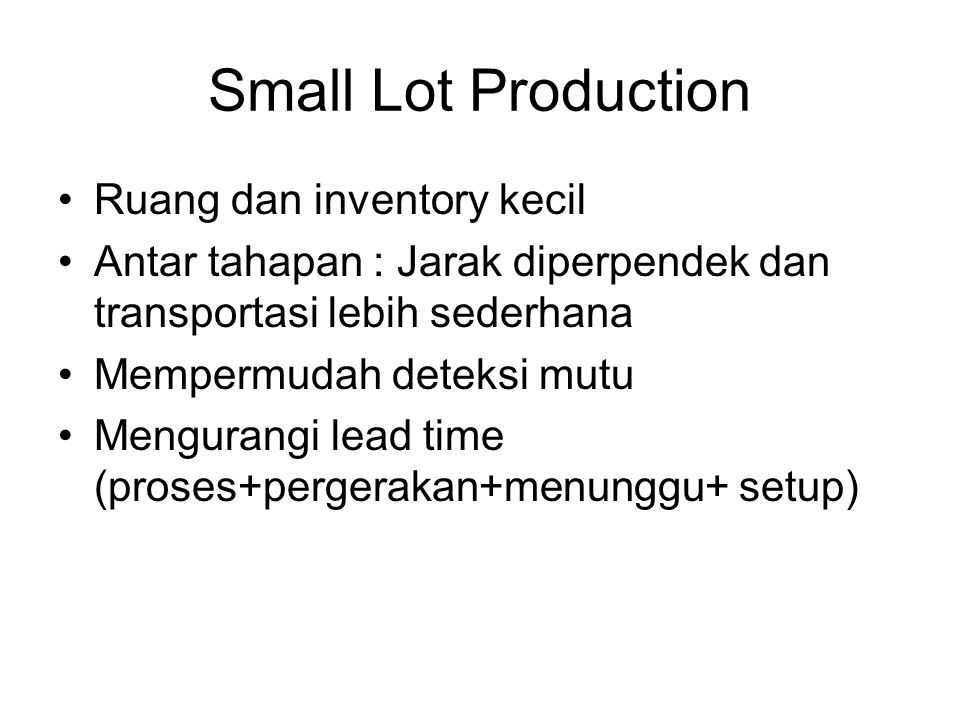 Small Lot Production Ruang dan inventory kecil