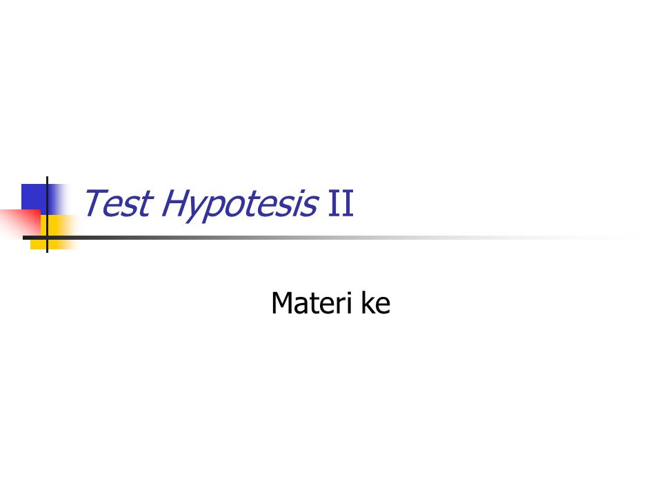 Test Hypotesis II Materi ke