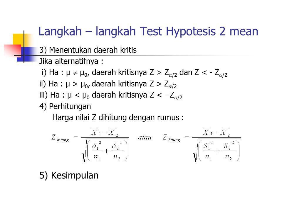 Langkah – langkah Test Hypotesis 2 mean