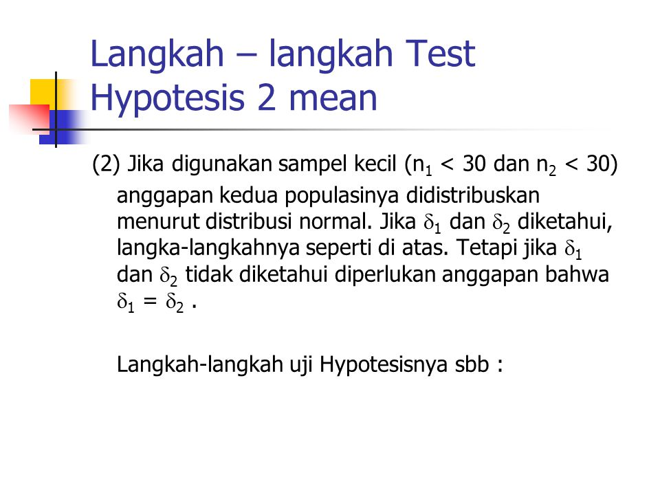 Langkah – langkah Test Hypotesis 2 mean