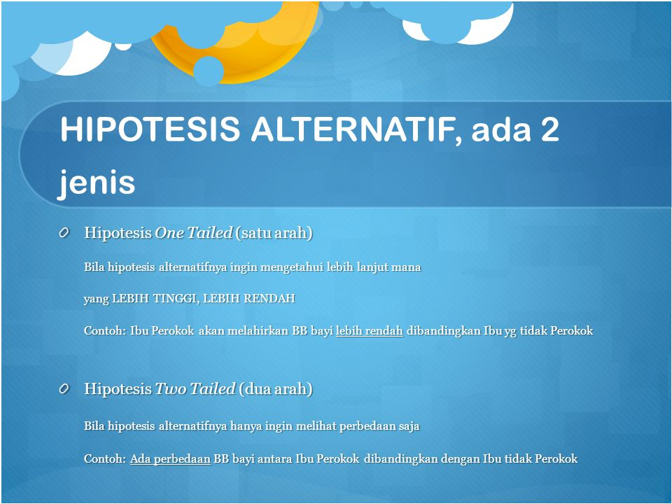 HIPOTESIS ALTERNATIF, ada 2 jenis