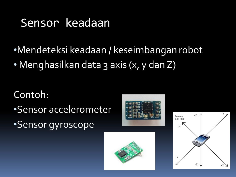 Sensor keadaan Mendeteksi keadaan / keseimbangan robot