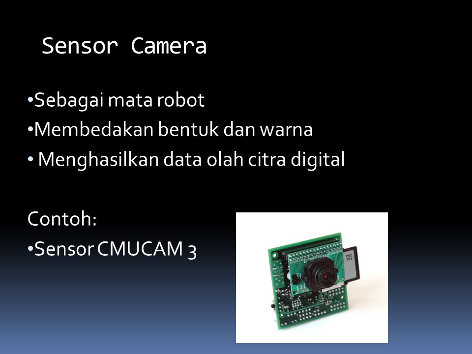 Sensor Camera Sebagai mata robot Membedakan bentuk dan warna