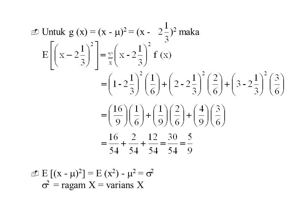 Untuk g (x) = (x - )2 = (x - )2 maka